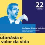 """""""Eutanásia e o valor da vida"""" em conferência na Sobreda"""