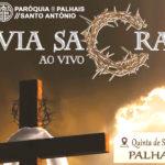 Paróquia de Palhais/Santo António: Via Sacra ao vivo