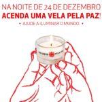 """""""Na noite de 24 de dezembro, acenda uma vela pela Paz"""""""