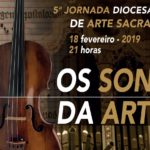 """""""Os Sons da Arte"""" é o tema da 5.º Jornada Diocesana de Arte Sacra"""