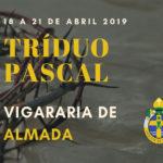 Vigararia de Almada: Horários do Tríduo Pascal