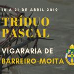 Vigararia de Barreiro-Moita: Horários do Tríduo Pascal