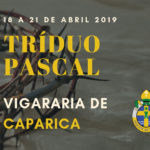 Vigararia da Caparica: Horários do Tríduo Pascal