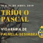 Vigararia de Palmela-Sesimbra: Horários do Tríduo Pascal