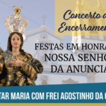 """Paróquia da Anunciada encerra festas a """"Cantar Maria com Frei Agostinho da Cruz"""""""