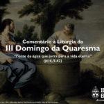 """Igreja em Rede: III Domingo da Quaresma – """"Fonte da água que jorra para a vida eterna"""" (Jo 4, 5-42)"""
