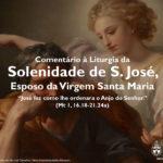 """Igreja em Rede: Solenidade de S. José – """"José fez como lhe ordenara o Anjo do Senhor"""" (Mt 1, 16.18-21.24a)"""
