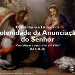 """Igreja em Rede: Solenidade da Anunciação do Senhor – """"Conceberás e darás à luz um Filho"""" (Lc 1, 26-38)"""