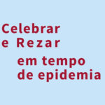 "Covid 19: CEP disponibiliza subsídio ""Celebrar e Rezar em tempo de epidemia"""