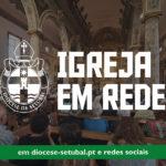 """""""Igreja em Rede"""" renovada em tempo pascal"""
