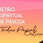 Aliança de Misericórdia: Retiro Espiritual de Páscoa Online