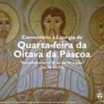 """Igreja em Rede: Quarta-feira da Oitava da Páscoa – """"Reconheceram-n'O ao partir o pão"""" (Lc 24, 13-35)"""