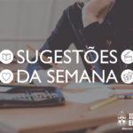 Sugestões da Semana: 19 a 25 de abril de 2020