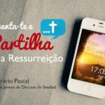 """Juventude de Setúbal promove itinerário pascal """"Levanta-te e Partilha a Ressurreição"""""""