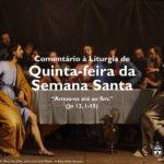 """Igreja em Rede: Quinta-feira da Semana Santa – """"Amou-os até ao fim."""" (Jo 13, 1-15)"""
