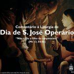 """Igreja em Rede: Dia de São José Operário – """"Não é Ele o filho do carpinteiro?""""(Mt 13, 54-58)"""