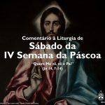 """Igreja em Rede: Sábado da IV Semana da Páscoa – """"Quem Me vê, vê o Pai"""" (Jo 14, 7-14)"""