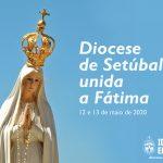 Diocese de Setúbal unida a Fátima a 12 e 13 de maio