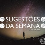 """Sugestões da Semana: """"A fé e a ciência"""" – 24 a 30 de maio de 2020"""