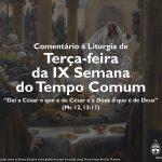 """Igreja em Rede: Terça-feira da IX Semana do Tempo Comum – """"Dai a César o que é de César e a Deus o que é de Deus"""" (Lc 12, 13-17)"""