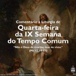 """Igreja em Rede: Quarta-feira da IX Semana do Tempo Comum – """"Não é Deus de mortos, mas de vivos"""" (Mc 12, 18-27)"""