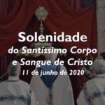 Corpo de Deus: Eucaristia presidida por D. José Ornelas, na Sé, e jornada de adoração ao Santíssimo Sacramento nas Paróquias da Diocese