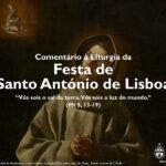 """Igreja em Rede: Festa de Santo António de Lisboa – """"Vós sois o sal da terra. Vós sois a luz do mundo"""" (Mt 5, 13-19)"""