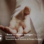 """Liturgia Diária: Terça-feira da XI Semana do Tempo Comum – """"Amai os vossos inimigos"""" (Mt 5, 43-48)"""