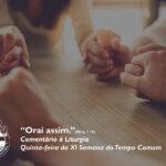 """Liturgia Diária: Quinta-feira da XI Semana do Tempo Comum – """"Orai assim"""" (Mt 6, 7-15)"""