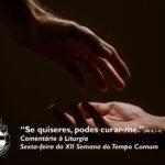 """Liturgia Diária: Sexta-feira da XII Semana do Tempo Comum – """"Se quiseres, podes curar-me."""" (Mt 8, 1-4)"""