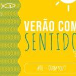 """""""Verão com Sentido"""": #01 – Quem sou?"""