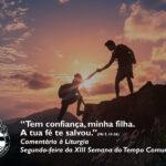 """Liturgia de Segunda-feira da XIV Semana do Tempo Comum – """"Tem confiança, minha filha. A tua fé te salvou."""" (Mt 9, 18-26)"""