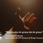 """Liturgia de Quinta-feira da XIV Semana do Tempo Comum – """"Recebestes de graça; dai de graça."""" (Mt 10, 7-15)"""