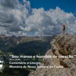 """Liturgia da Memória de Nossa Senhora do Carmo – """"Sou manso e humilde de coração."""" (Mt 11, 28-30)"""