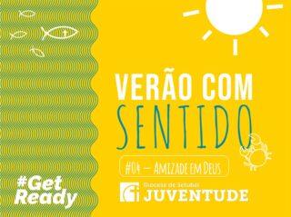 20200726-VeraoComSentido-04-AAmizadeEmDeus