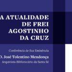 Frei Agostinho da Cruz: Município de Setúbal publicou reflexão do cardeal D. José Tolentino de Mendonça