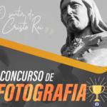 """""""O Sentir de Cristo Rei"""": Santuário promove Concurso de Fotografia"""