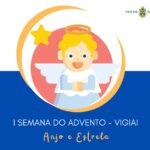 """Advento e Natal 2020: """"Belém em tua casa"""" – O Anjo e a Estrela (Vigiai), I Semana do Advento"""
