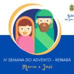 """Advento e Natal 2020: """"Belém em tua casa"""" – Maria e José (Reinará), IV Semana do Advento"""