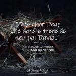 """IV Domingo do Advento: Comentário à Liturgia – """"Filho de David, tem piedade de nós!"""""""