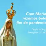 """""""Com Maria rezamos pelo fim da pandemia"""": Diocese mobiliza-se para recitação semanal do terço"""