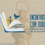 Encontros com João: leitura guiada do Evangelho está de regresso
