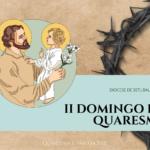 """""""São José: Caminho para a Misericórdia"""" #3: II Domingo da Quaresma"""