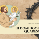 """""""São José: Caminho para a Misericórdia"""" #4: III Domingo da Quaresma"""