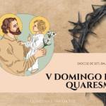 """""""São José: Caminho para a Misericórdia"""" #6: V Domingo da Quaresma"""