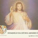"""""""São José: Caminho para a Misericórdia"""" #9: Domingo da Divina Misericórdia"""