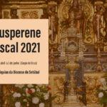 """Lausperene Pascal conduz a Diocese até ao Dia do Corpo de Deus: """"Adorar o Senhor que por nós morreu e ressuscitou"""""""