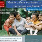 """Família: Pastoral Diocesana promove 5º Encontro Formativo do ciclo """"Família – Lugar de Encontro em Tempos de Pandemia"""""""