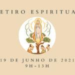 Mensagem de Fátima: Movimento na Diocese promove Retiro Espiritual – ADIADO