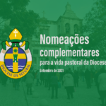 Nomeações complementares de D. José Ornelas para a vida pastoral da Diocese – Setembro de 2021